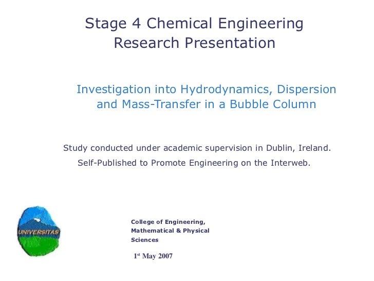 Investigation into Hydrodynamics, Dispersion and Mass-Transfer in a Bubble Column