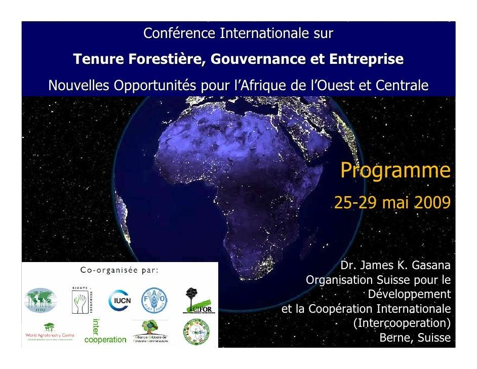 Conférence Internationale sur    Tenure Forestière, Gouvernance et Entreprise Nouvelles Opportunités pour l'Afrique de l'O...