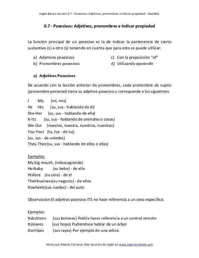 Inglés Básico Lección 0.7 - Posesivos: Adjetivos, pronombres e indicar propiedad - iGeekESL Hecho por Alberto Carranza. Má...
