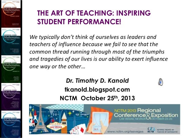 THE ART OF TEACHING: INSPIRING STUDENT PERFORMANCE! We typically don't think of ourselves as leaders and teachers of influ...