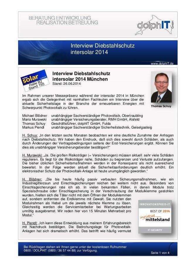 Interview Diebstahlschutz intersolar 2014 XXXXX www.dolphIT.de Bei Rückfragen stehen wir Ihnen gerne unter der kostenlosen...