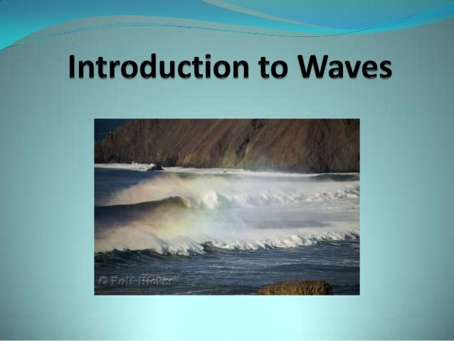 What is a wave?A wave is defined as the propagation  of a disturbance that carries the energy and momentum away from     t...