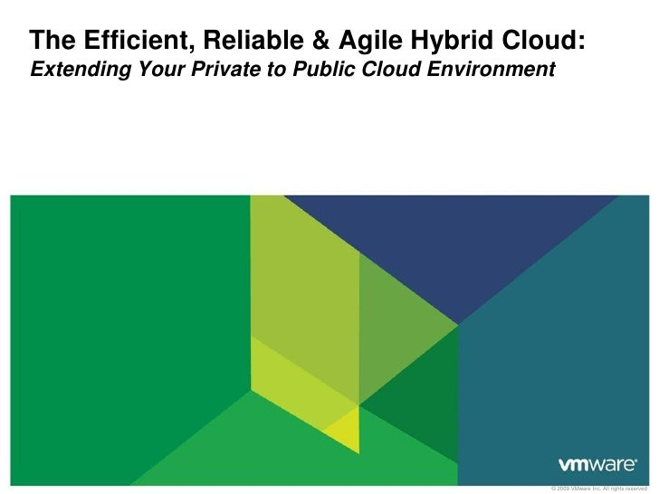 The Efficient, Reliable & Agile Hybrid Cloud:Extending Your Private to Public Cloud Environment                           ...