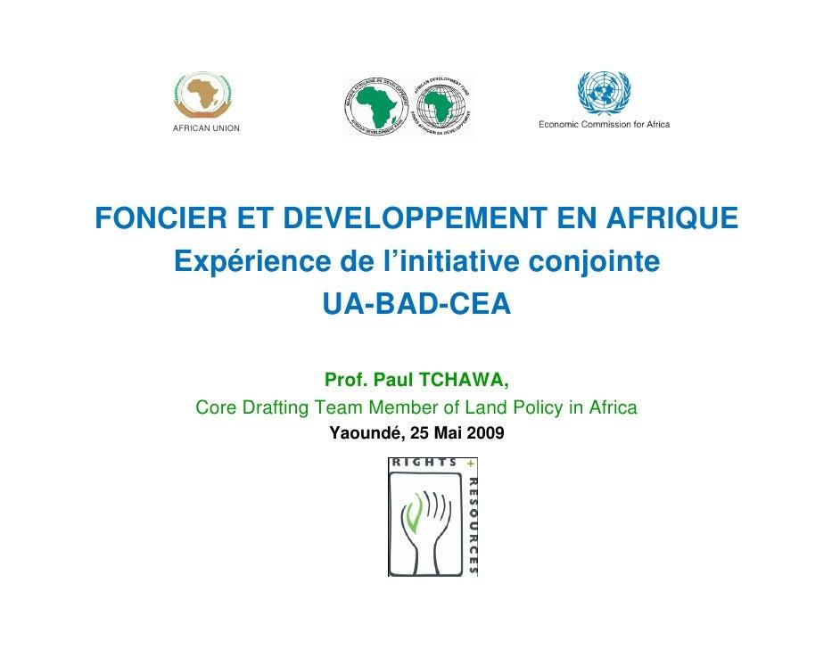 AFRICAN UNION     FONCIER ET DEVELOPPEMENT EN AFRIQUE     Expérience de l'initiative conjointe              UA-BAD-CEA    ...