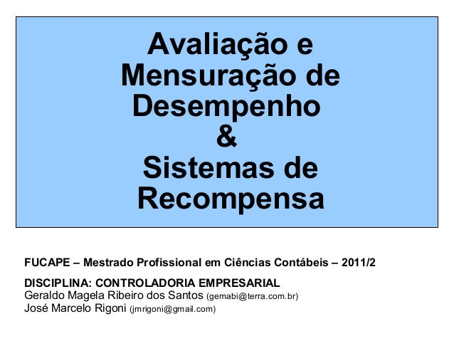 FUCAPE – Mestrado Profissional em Ciências Contábeis – 2011/2DISCIPLINA: CONTROLADORIA EMPRESARIALGeraldo Magela Ribeiro d...