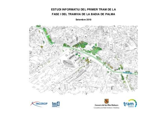 ESTUDI INFORMATIU DEL PRIMER TRAM DE LA FASE I DEL TRAMVIA DE LA BADIA DE PALMA Setembre 2010