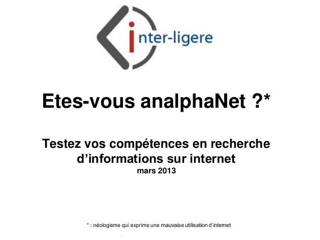 Etes-vous analphaNet ?*Testez vos compétences en recherche     d'informations sur internet                             mar...