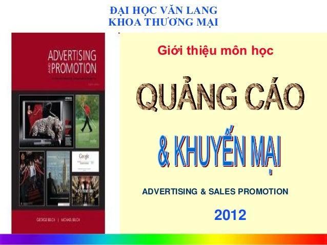 ĐẠI HỌC VĂN LANG       KHOA THƯƠNG MẠI              Giới thiệu môn học           ADVERTISING & SALES PROMOTION2006        ...