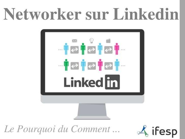 Networker sur Linkedin - Le Pourquoi du Comment ...