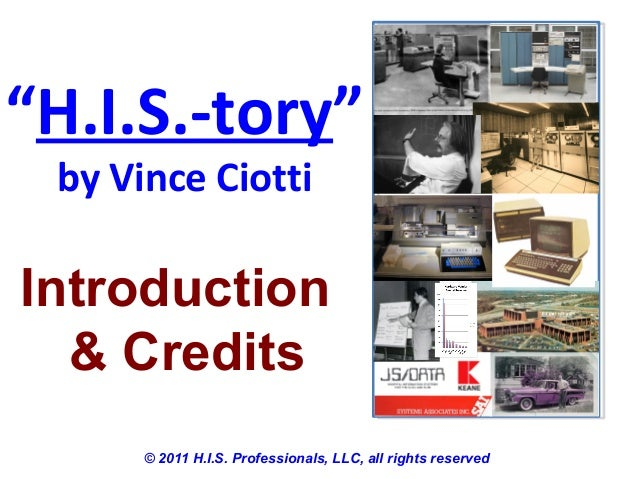 """""""H.I.S.-tory""""by Vince Ciotti© 2011 H.I.S. Professionals, LLC, all rights reservedIntroduction& Credits"""
