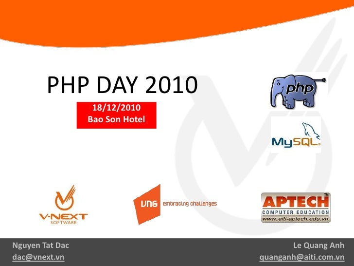 PHP DAY 2010<br />18/12/2010<br />Bao Son Hotel<br />Le Quang Anh<br />quanganh@aiti.com.vn<br />Nguyen Tat Dac<br />dac@v...