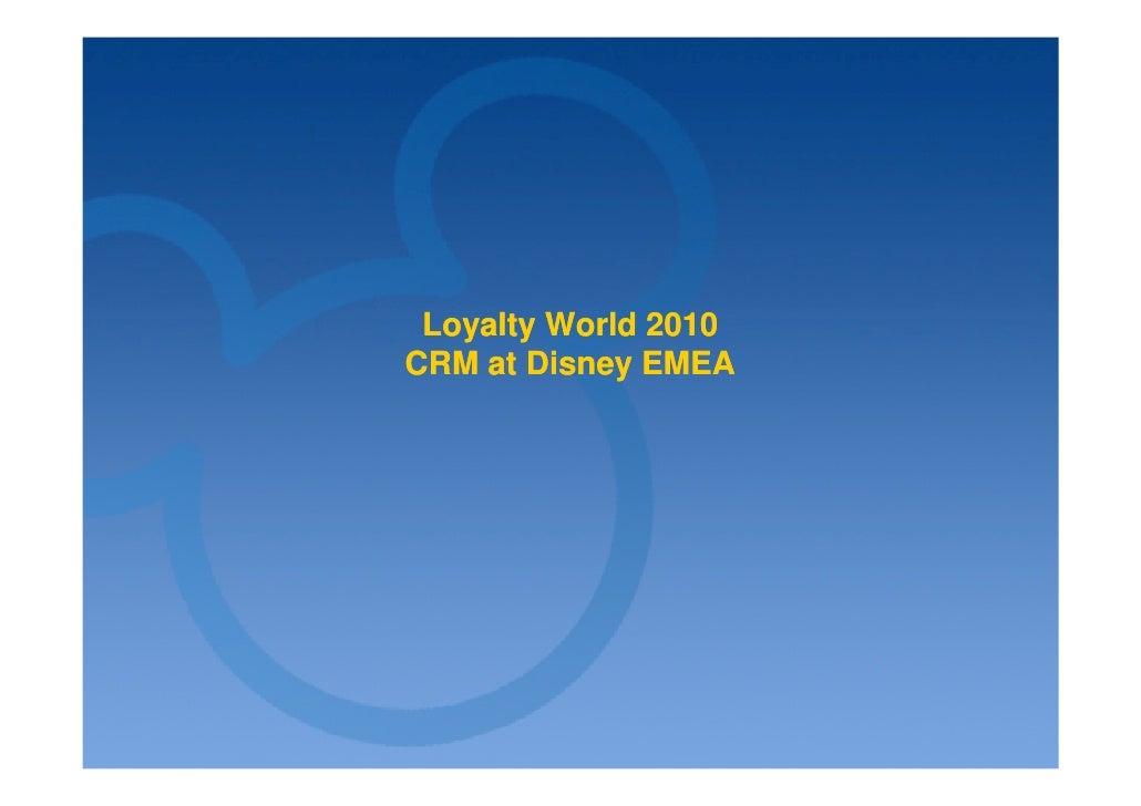 Loyalty World 2010CRM at Disney EMEA