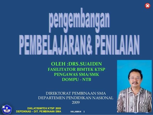 OLEH :DRS.SUAIDIN                     FASILITATOR BIMTEK KTSP                       PENGAWAS SMA/SMK                      ...