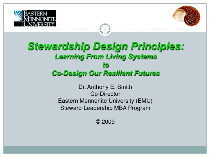 1<br />Stewardship Design Principles:<br />Learning From Living Systems <br />to<br />Co-Design Our Resilient Futures<br /...