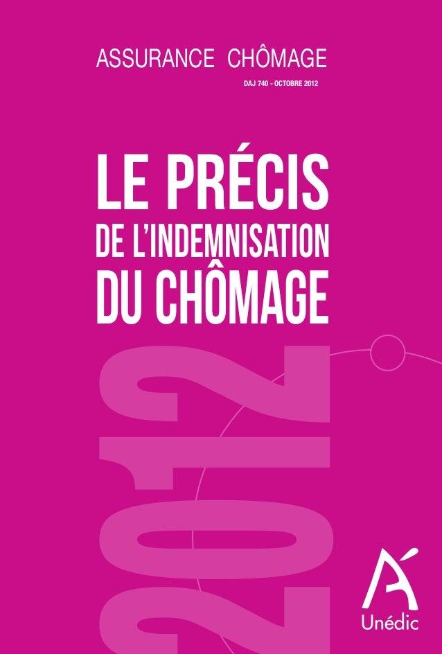 AssurAnce chômAge  DAJ 740 - octobre 2012  LE PRÉCIS  DE L'INDEMNISATION  DU CHÔMAGE