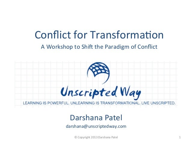Darshana	  Patel	  darshana@unscriptedway.com	  	   1	  ©	  Copyright	  2013	  Darshana	  Patel	  	  Conflict	  for	  Trans...