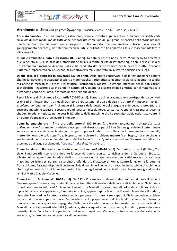 Laboratorio: Vita da scienziato   Archimede di Siracusa (in greco Ἀρχιμήδης; Siracusa, circa 287 a.C. – Siracusa, 212 a.C....