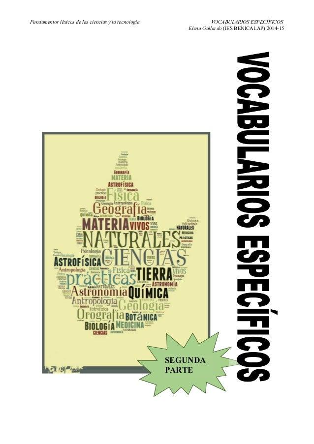 Fundamentos léxicos de las ciencias y la tecnología VOCABULARIOS ESPECÍFICOS  Elena Gallardo (IES BENICALAP) 2014-15  SEGU...