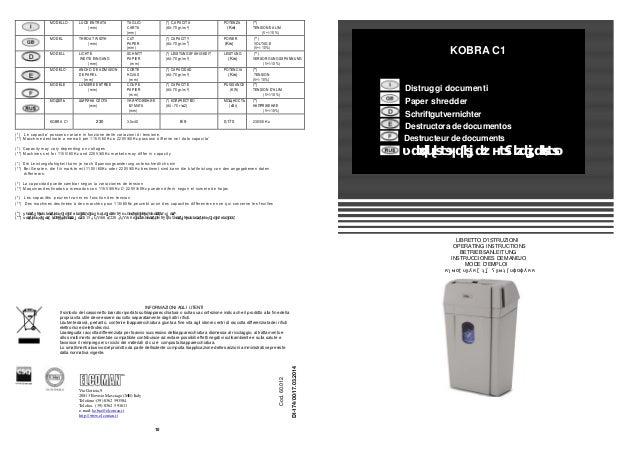 MODELLO LUCE ENTRATA (mm) TAGLIO CARTA (mm) (*) C,APACITÀ (A4-70 gr./m2 ) POTENZA (Kw) (**) TENSIONE ALIM (V+/-10%) MODEL ...