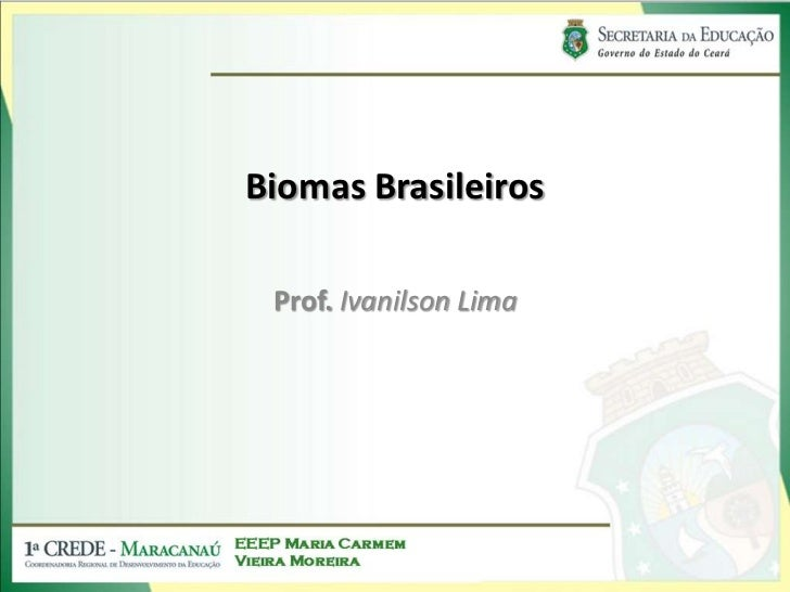 Biomas Brasileiros Prof. Ivanilson Lima