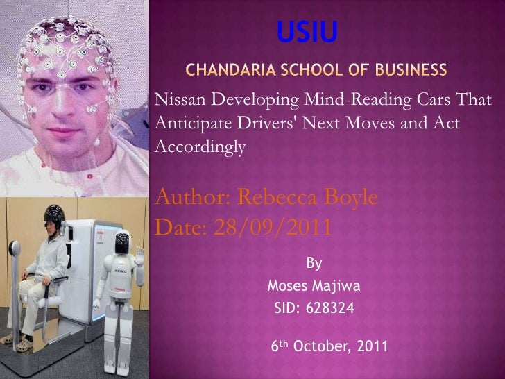 USIU<br />CHANDARIA SCHOOL OF BUSINESS<br />Nissan Developing Mind-Reading Cars That Anticipate Drivers' Next Moves and Ac...
