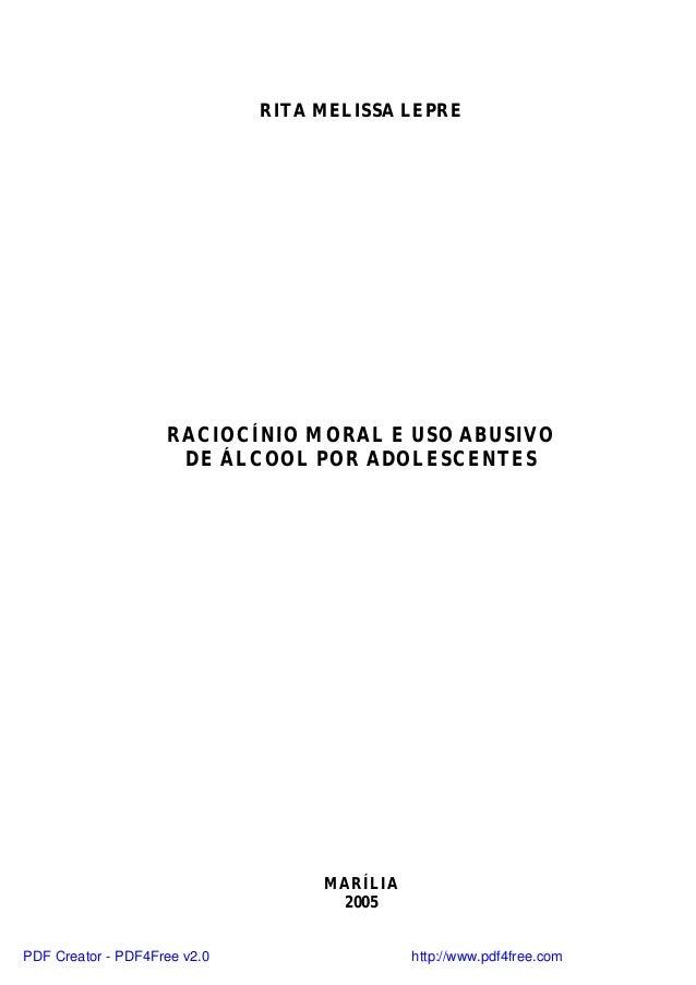 RITA MELISSA LEPRE                    RACIOCÍNIO MORAL E USO ABUSIVO                     DE ÁLCOOL POR ADOLESCENTES       ...