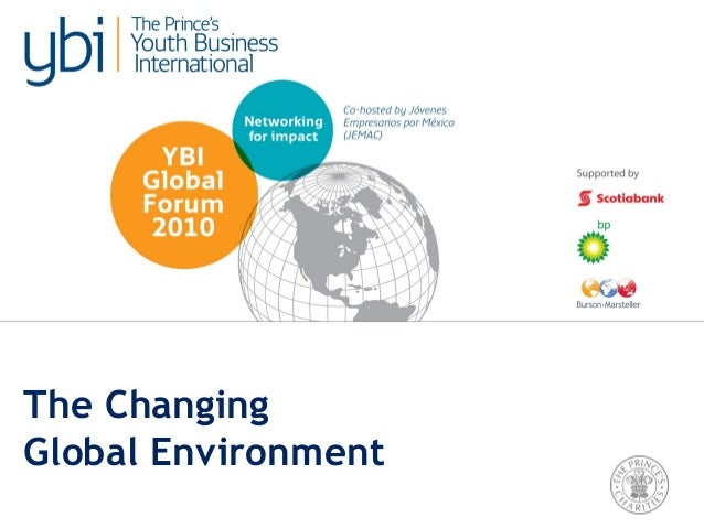 26 May 2010 The Changing Global Environment