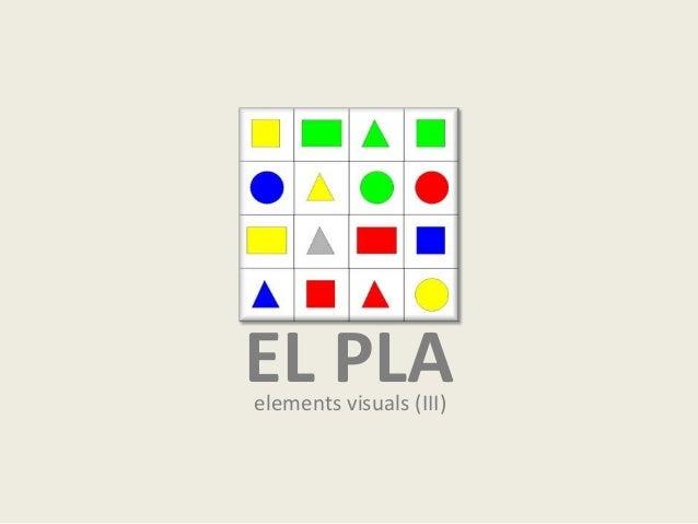 EL PLA elements visuals (III)