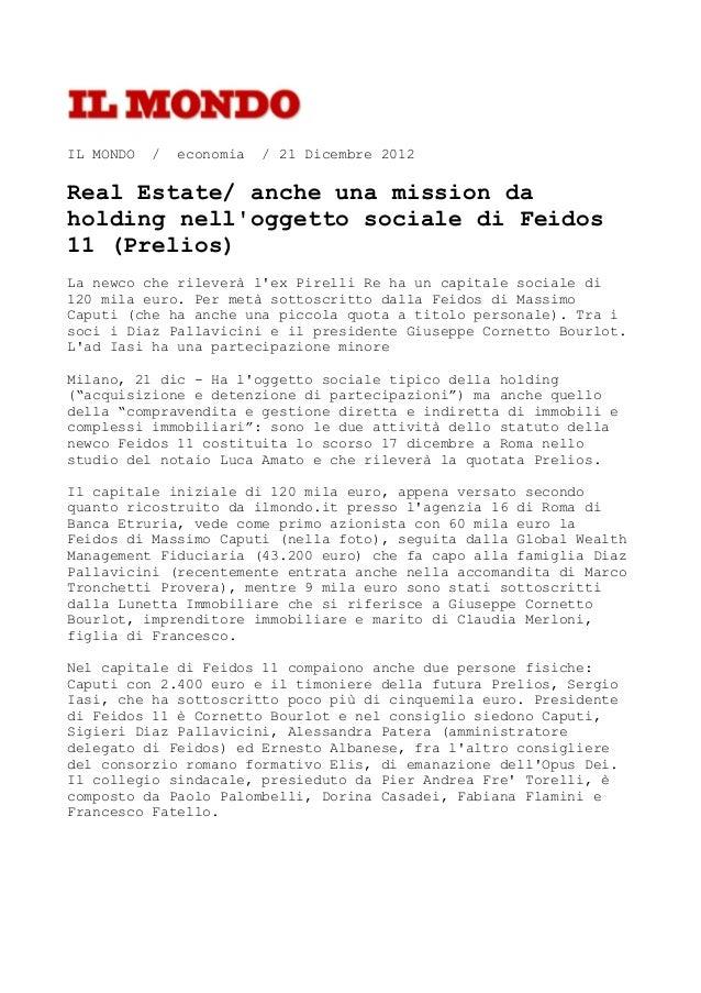 IL MONDO   /   economia   / 21 Dicembre 2012Real Estate/ anche una mission daholding nelloggetto sociale di Feidos11 (Prel...