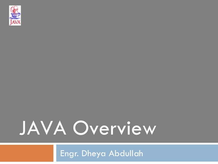 Engr. Dheya Abdullah JAVA Overview