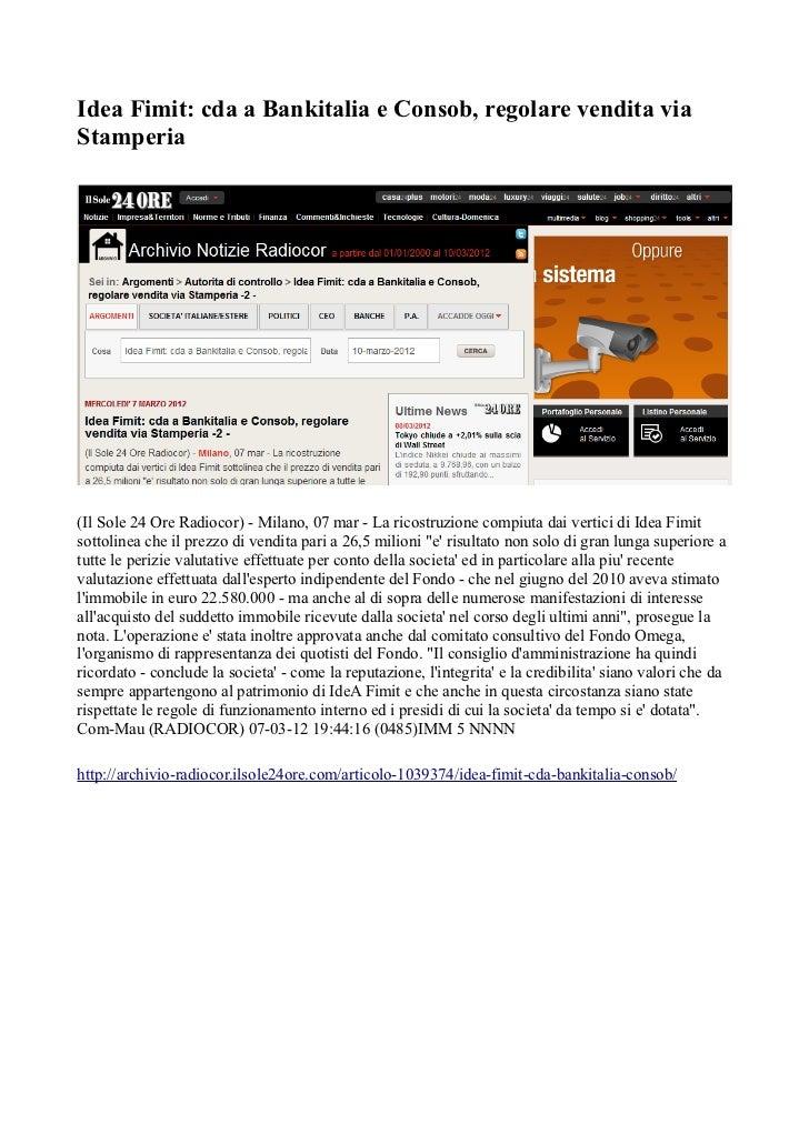 Idea Fimit: cda a Bankitalia e Consob, regolare vendita viaStamperia(Il Sole 24 Ore Radiocor) - Milano, 07 mar - La ricost...