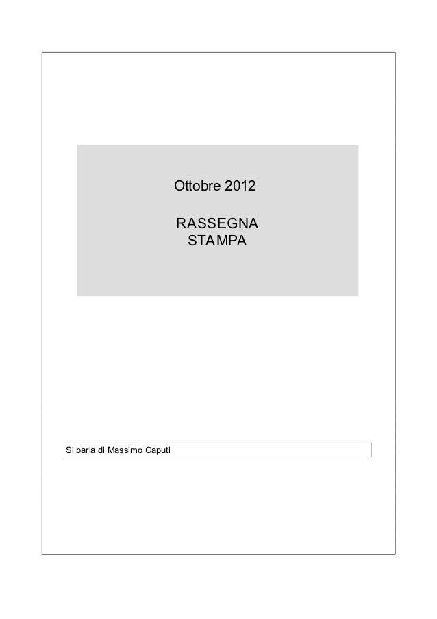 Ottobre 2012                             RASSEGNA                              STAMPASi parla di Massimo Caputi