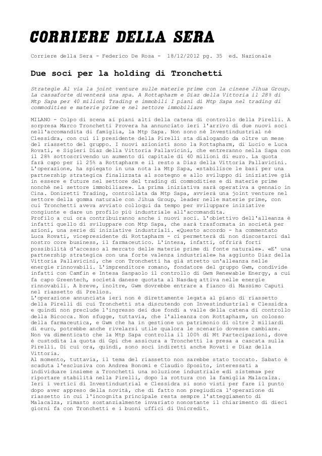 Corriere della Sera - Federico De Rosa -   18/12/2012 pg. 35   ed. NazionaleDue soci per la holding di TronchettiStrategie...