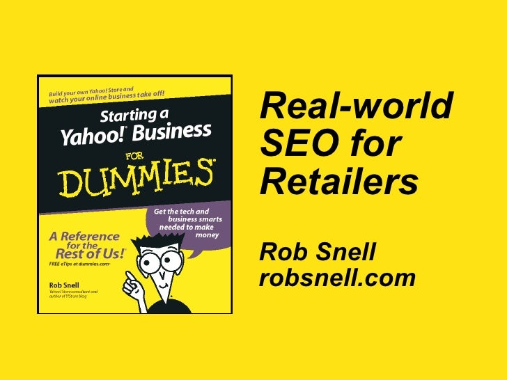 Real-World SEO for Retailers Rob Snell robsnell.com