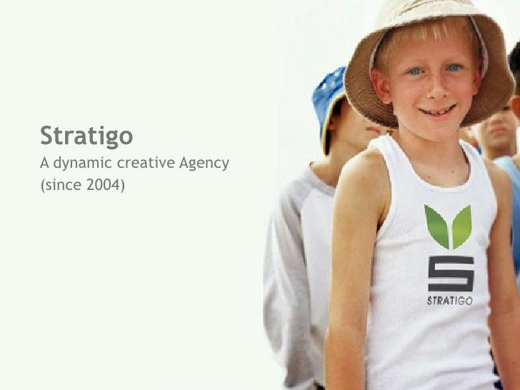 Stratigo A dynamic creative Agency (since 2004)