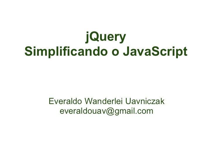 jQuery Simplificando o JavaScript