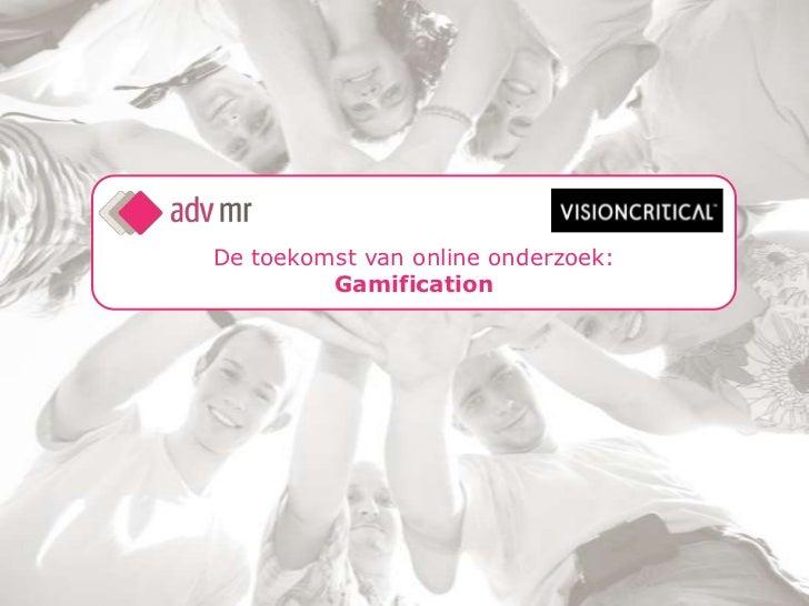 De toekomst van online onderzoek:         Gamification