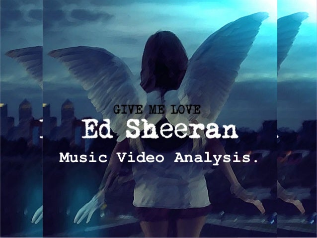 ed sheeran give me love music video analysis