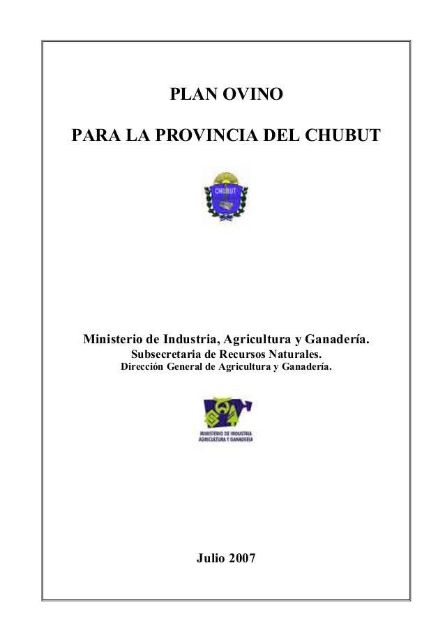 PLAN OVINO PARA LA PROVINCIA DEL CHUBUT Ministerio de Industria, Agricultura y Ganadería. Subsecretaria de Recursos Natura...