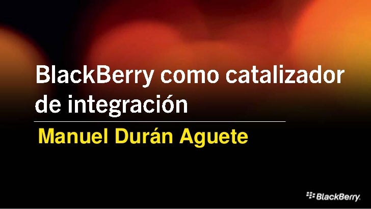 BlackBerry como catalizador de integración