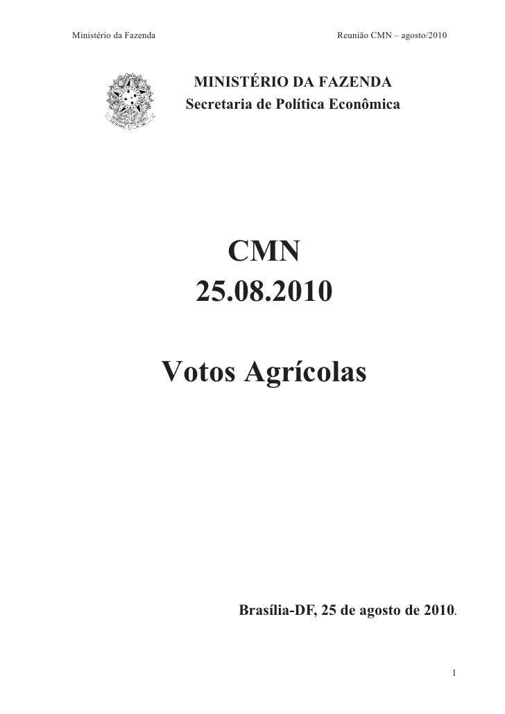 Ministério da Fazenda                          Reunião CMN – agosto/2010                               MINISTÉRIO DA FAZEN...