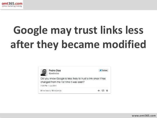 Google may trust links less after they became modified www.omt365.com omt365.comonline marketing training