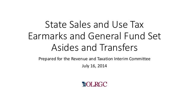 State Sales and Use Tax Earmarks and General Fund Set Asides and Transfers Prepared for the Revenue and Taxation Interim C...