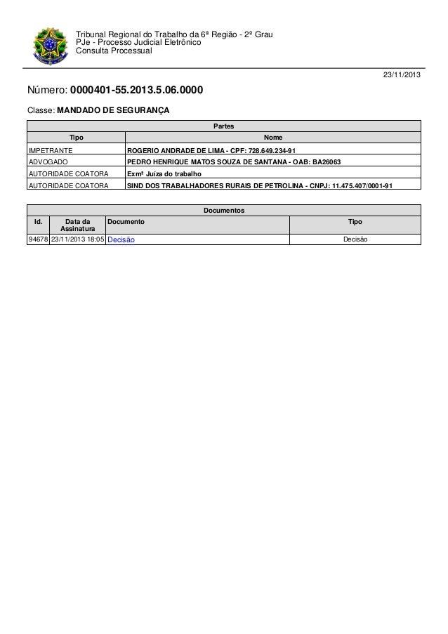 Tribunal Regional do Trabalho da 6ª Região - 2º Grau PJe - Processo Judicial Eletrônico Consulta Processual 23/11/2013  Nú...