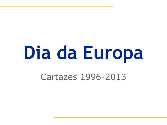 Dia da EuropaCartazes 1996-2013