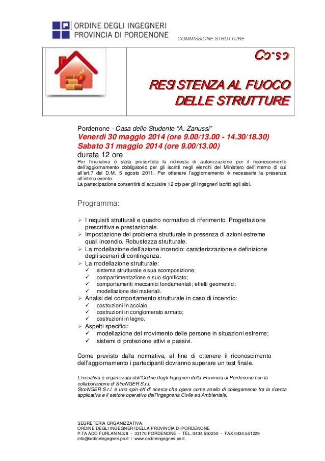 COMMISSIONE STRUTTURE SEGRETERIA ORGANIZZATIVA: ORDINE DEGLI INGEGNERI DELLA PROVINCIA DI PORDENONE P.TA ADO FURLAN N.2/8 ...