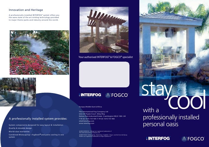 Innovation and Heritage A professionally installed INTERFOG® system offers you the same state of the art misting technolog...