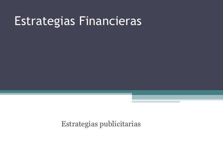 Estrategias Financieras Estrategias publicitarias