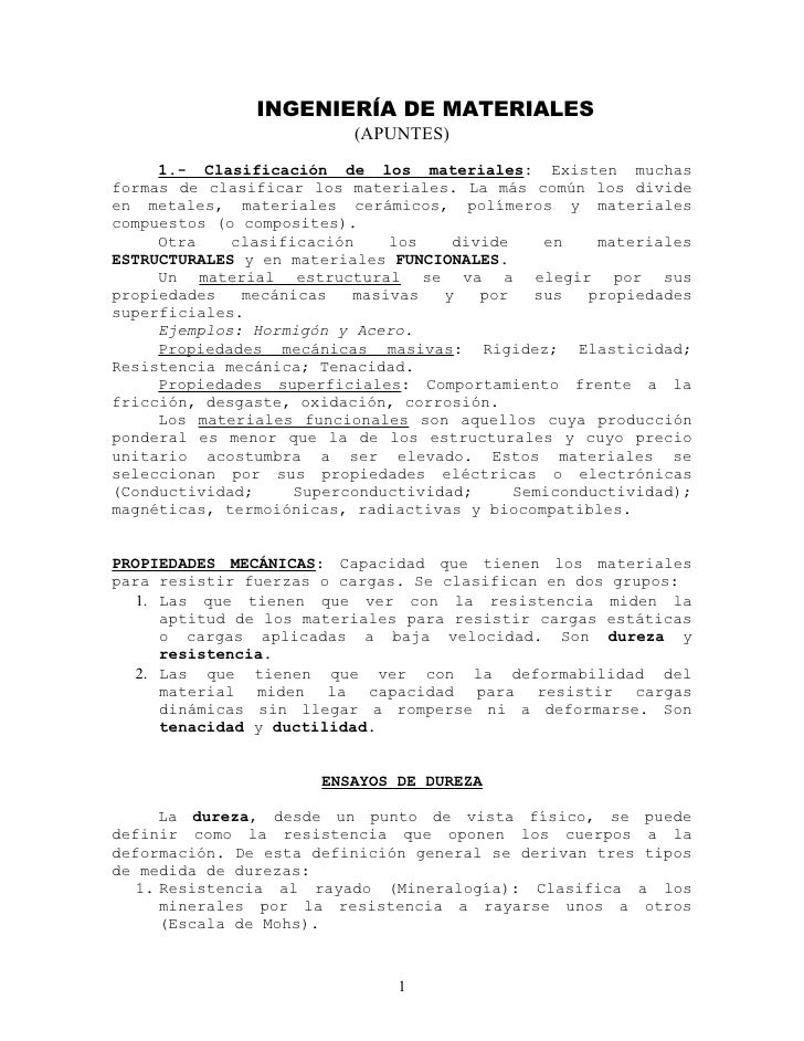 INGENIERÍA DE MATERIALES                          (APUNTES)     1.- Clasificación de los materiales: Existen muchasformas ...