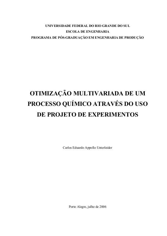 UNIVERSIDADE FEDERAL DO RIO GRANDE DO SUL ESCOLA DE ENGENHARIA PROGRAMA DE PÓS-GRADUAÇÃO EM ENGENHARIA DE PRODUÇÃO  OTIMIZ...